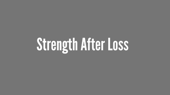 Strength After Loss