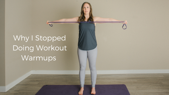 Why I Stopped Doing Workout Warmups
