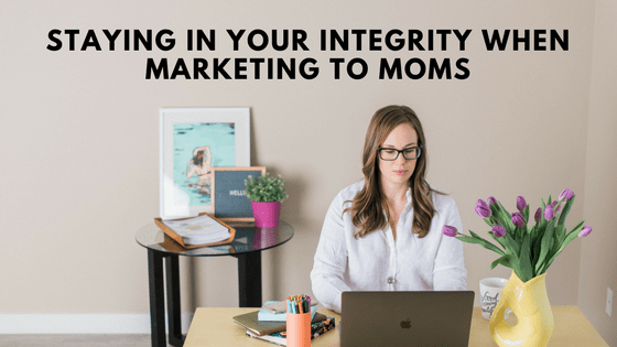 [5 Days to Becoming a Postnatal Fitness Specialist] Day 4: Staying in Your Integrity When Marketing to Moms