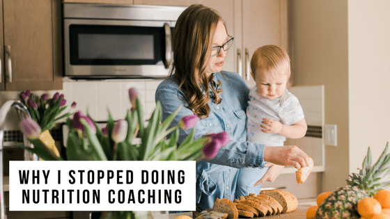 Why I Stopped Doing Nutrition Coaching