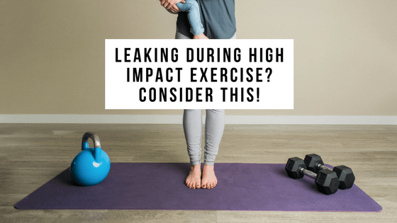 Leaking during high impact exercise? Consider this!