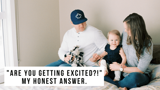 """Are you getting excited?!"" My honest answer."