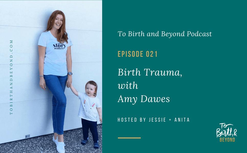 [PODCAST] Birth Trauma with Amy Dawes
