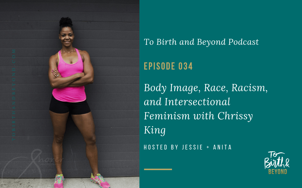 [PODCAST] Body Image, Race, Racism, and Intersectional Feminism with Chrissy King