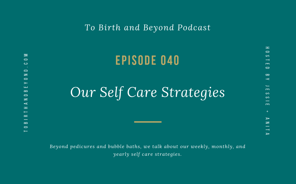 [PODCAST] Our Self Care Strategies