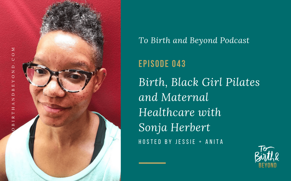 [PODCAST] Birth, Black Girl Pilates and Maternal Healthcare with Sonja Herbert