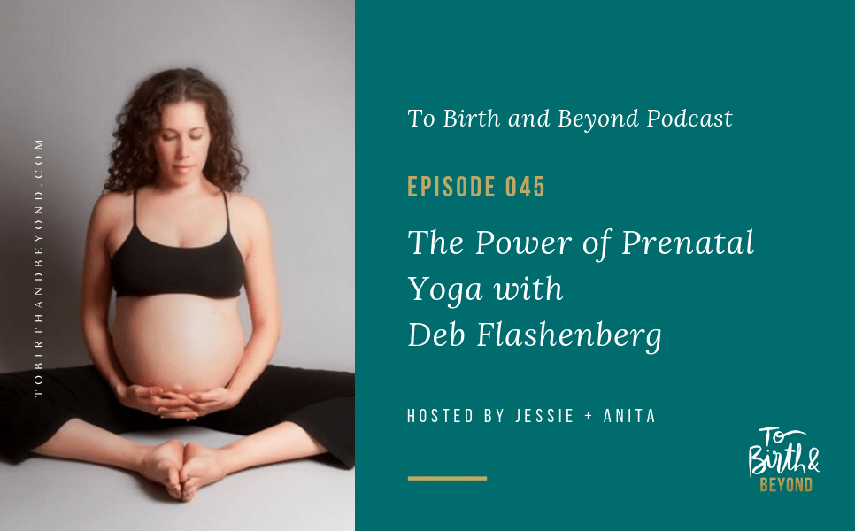 [PODCAST] The Power of Prenatal Yoga with Deb Flashenberg