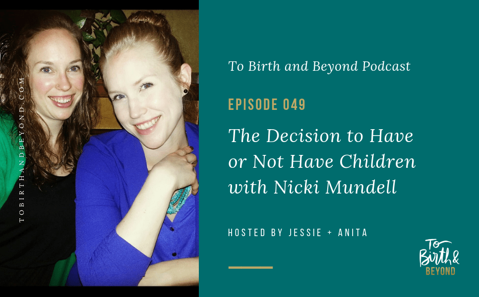 [PODCAST] The Decision to Have or Not Have Children with Nicki Mundell