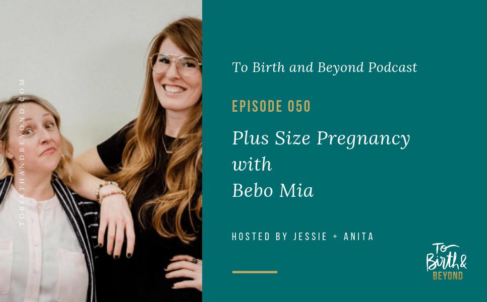 [PODCAST] Plus Size Pregnancy with Bebo Mia