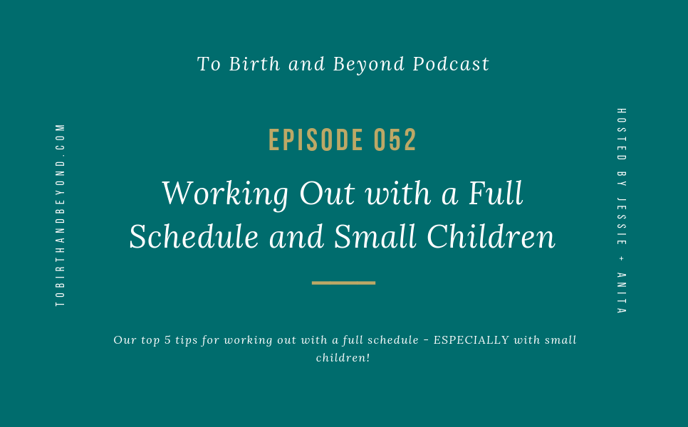 [PODCAST] Working Out with a Full Schedule and Small Children