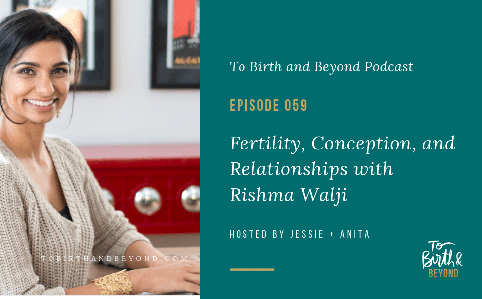 [PODCAST] Fertility, Conception, and Relationships with Rishma Walji