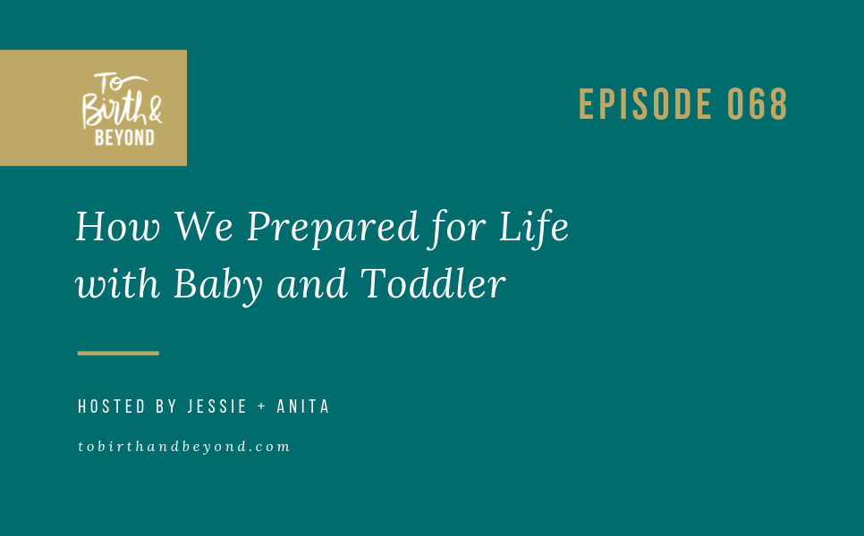 [PODCAST] How We Prepared for Life with Baby and Toddler