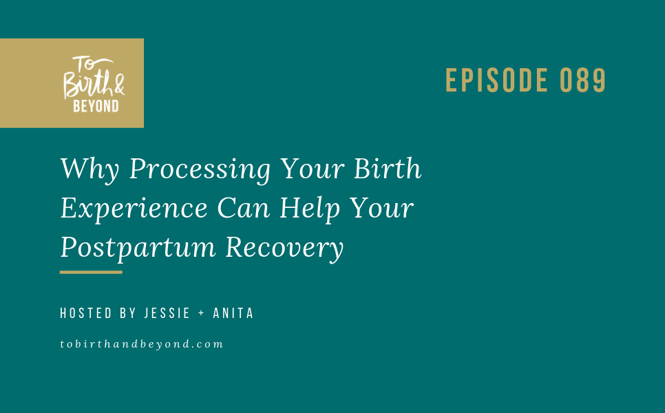[PODCAST] Why Processing Your Birth Experience Can Help Your Postpartum Recovery