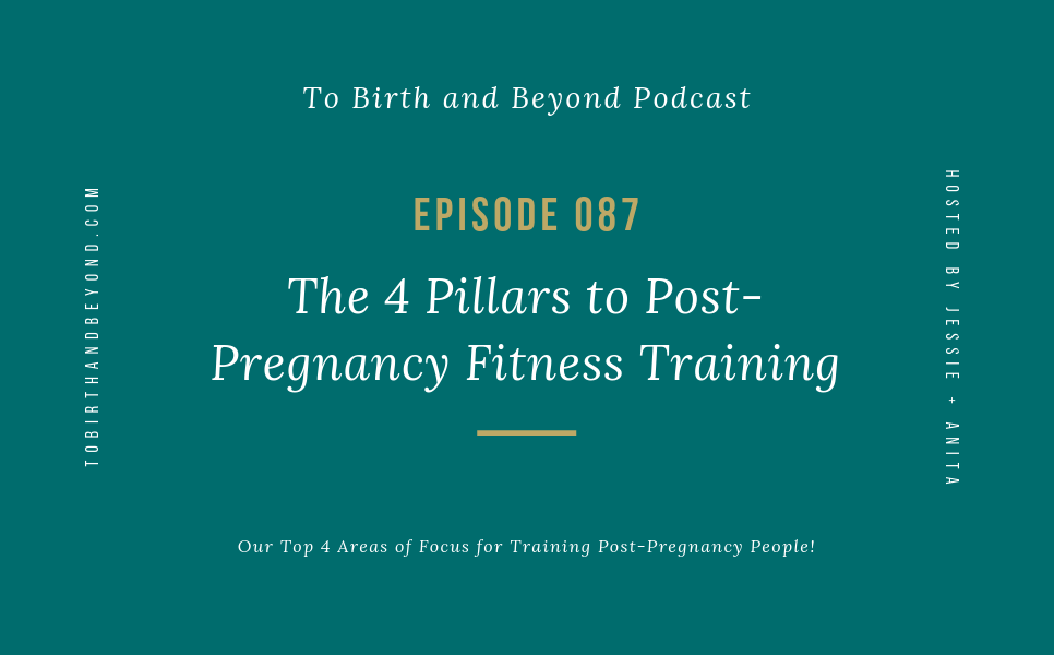 [PODCAST] The 4 Pillars to Post-Pregnancy Fitness Training