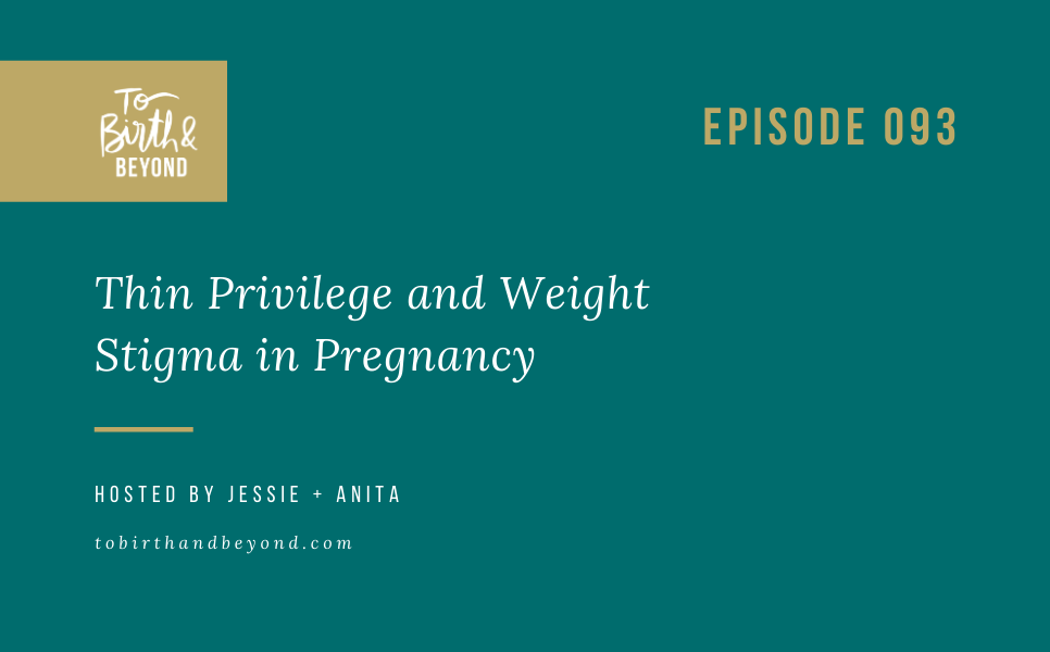 [PODCAST] Thin Privilege and Weight Stigma in Pregnancy