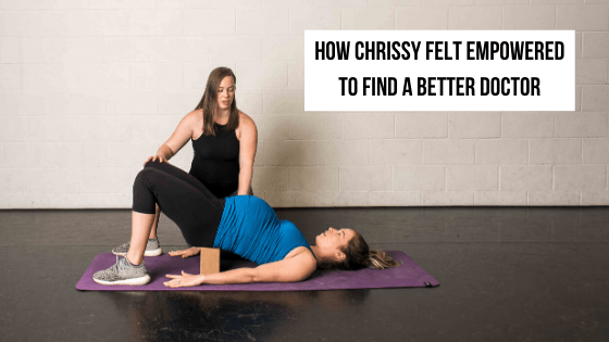 How Chrissy Felt Empowered to Find a Better Doctor