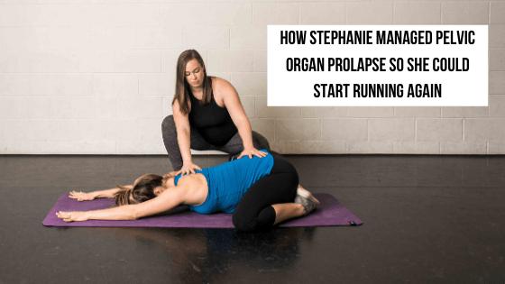How Stephanie Healed Pelvic Floor Prolapse so She Could Start Running Again
