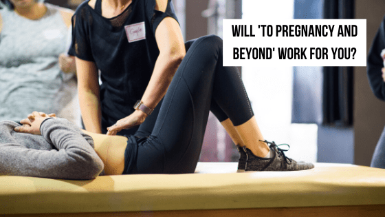 Will 'To Pregnancy and Beyond' Work For You?