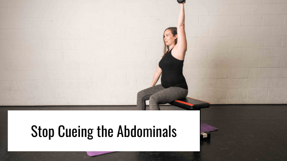 Stop Cuing the Abdominals