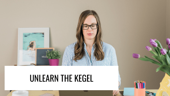 Unlearn the Kegel
