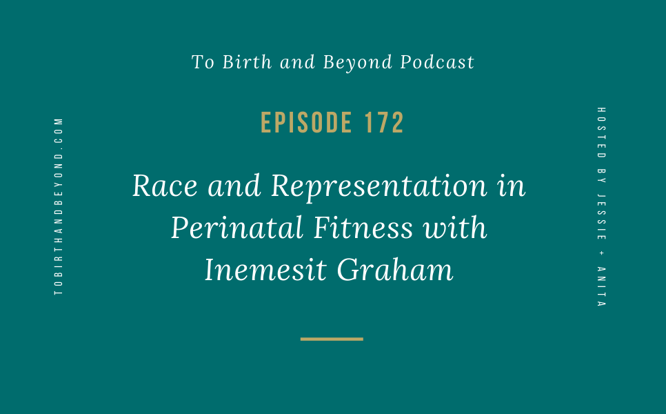 [PODCAST] Race and Representation in Perinatal Fitness with Inemesit Graham